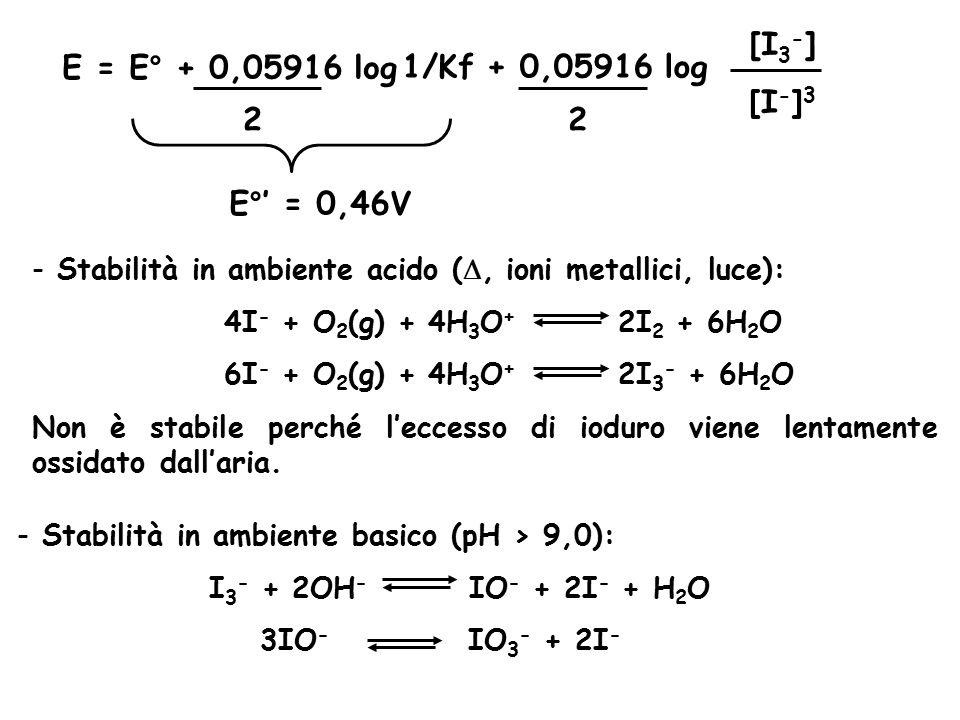 [I3-] E = E° + 0,05916 log 1/Kf + 0,05916 log [I-]3 2 2 E°' = 0,46V
